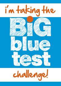 The Big Blue Test Needs You!!