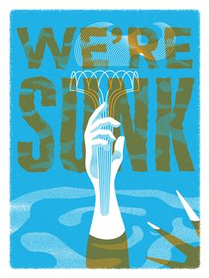 We're Sunk by Nathan Hinz for Signs of Resistance Protest Sign Show 4/19/17 nathanhinz.com/ Protest Signs, Disney Characters, Fictional Characters, Disney Princess, Movies, Movie Posters, Artists, Logo, Design
