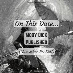 On This Date: Moby Dick Published (November On This Date, November, Dating, Twitter, Movie Posters, Movies, November Born, Quotes, Films