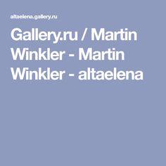 Gallery.ru / Martin Winkler - Martin Winkler - altaelena