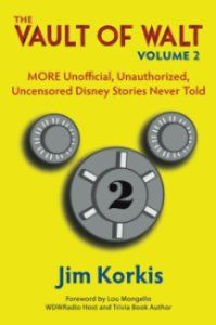 BOOK REVIEW: The Vault of Walt: Volume 2: MORE Unofficial, Unauthorized, Uncensored Disney Stories Never Told (All Ears® Guest Blog)