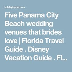 Five Panama City Beach Wedding Venues That Brides Love