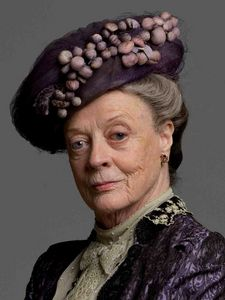 Downton Abbey - Maggie Smith - one of the greatest actors ever, she's so perfect for this series.