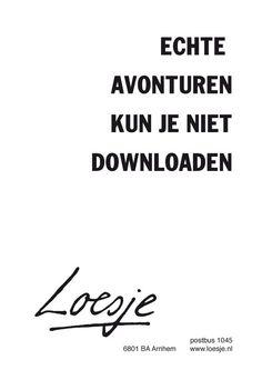 Echte avonturen kun je niet downloaden #Loesje