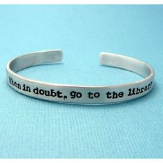 Harry Potter Inspired - When in doubt, go to the library - A Hand... (£13) ❤ liked on Polyvore featuring jewelry, bracelets, hand stamped jewelry, sterling silver jewellery, sterling silver bangles, hand stamped sterling silver jewelry and sterling silver jewelry