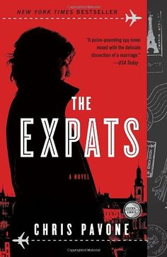 The Expats: A Novel by Chris Pavone - fun book.  Lots of twists which got a little over the top, but I still stayed up to finish it.
