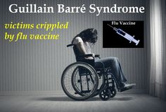 Guillain Barré Syndrome is #1 Side Effect of Vaccine Injury Compensations due to Flu Shots