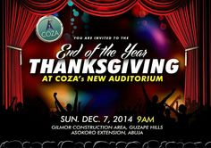 Less than 19hours before the last thanksgiving service of the year commences.  The best place to be is at our new auditorium.  VENUE: ''COZA AUDITORIUM'' GUZAPE HILLS, ASOKORO EXTENSION, ABUJA. DATE: NOVEMBER 7TH, 2014. TIME: 9:00AM  Remember, THERE'S NO CHURCH WITHOUT YOU!