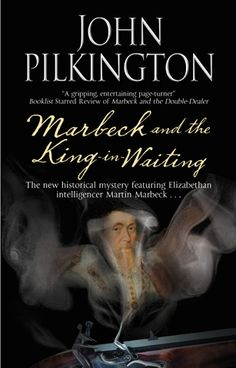 Elizabethan intelligencer Marbeck must prove his loyalty to a dying queen and a country in turmoil . . .