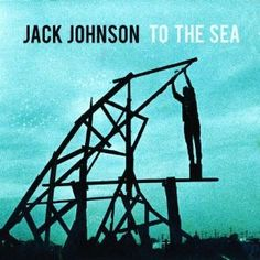 Jack Johnson :: To the Sea
