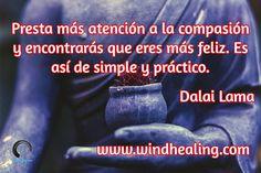 Presta más atención a la compasión y encontrarás que eres más feliz. Es así de simple y práctico. / ...