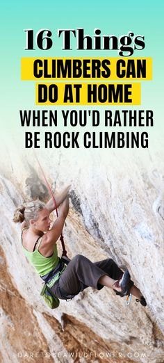 16 Things Climbers Can Do At Home When You'd (Obviously) Rather Be Rock Climbing Rock Climbing Quotes, Rock Climbing Party, Rock Climbing Training, Rock Climbing Workout, Rock Climbing Rope, Indoor Climbing, Mountain Climbing, Party Rock, Mountain Biking
