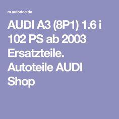 AUDI A3 (8P1) 1.6 i 102 PS ab 2003 Ersatzteile. Autoteile AUDI Shop