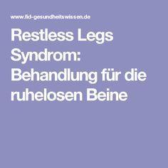 Restless Legs Syndrom: Behandlung für die ruhelosen Beine