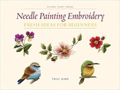 Needle Painting Embroidery: Fresh Ideas for Beginners (Milner Craft Series): Trish Burr: 9781863514200: Amazon.com: Books