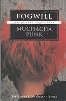 """Muchacha punk -- Rodolfo Fogwill, ver y leer en anibalfuente.blogspot.com.ar  """"Anibal, libros para todos"""""""