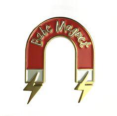 BABE MAGNET pin