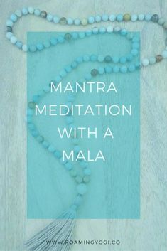 Mantras for Meditation with a Mala. Utilizing a mantra and a mala is a great way to get started with a meditation practice. by roamingyoginatalie Read