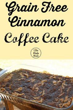 Grain-Free Cinnamon Coffee Cake! Seriously amazing!