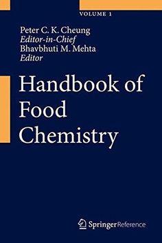 Handbook of food chemistry / Peter C.K. Cheung, editor-in-chief ; Bhavbhuti M. Mehta, editor. Springer, 2015