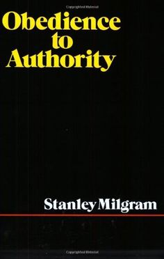 Obedience to Authority by Stanley Milgram (1983-08-08)  https://www.amazon.com/dp/B01LWV0NY3/ref=cm_sw_r_pi_dp_x_CHsdAb61WH6BS