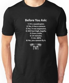 """Before You Ask"""" Drone T-Shirt Unisex T-Shirt"""