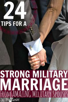 24 Tips for a Strong Military Marriage from Amazing Military Spouses - Jo, My Gosh!