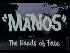 Manos:The Hands Of Fate - the story of a vacation gone wrong-