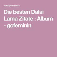 Die besten Dalai Lama Zitate : Album - gofeminin