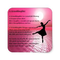 Shop Granddaughter Poem - ballerina Square Sticker created by Lastminutehero. Personalize it with photos & text or purchase as is! Birthday Verses, Birthday Quotes For Him, Birthday Images, Birthday Wishes, Birthday Sayings, Birthday Sentiments, Happy Birthday, Grandaughter Poems, Granddaughters