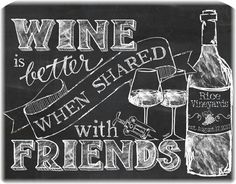 "Share it! - ""Wine is"" Typography Quotes: ""....better when shared with Friends"" #Chalkboard Art __[by sterlingwineonline.com] #WinenFriends (Wine Bottle & glass Illustration Quotes) #WinenFriends"