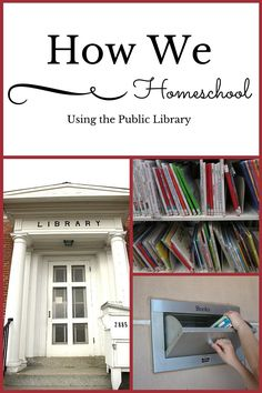 HOW WE HOMESCHOOL: Using The Public Library