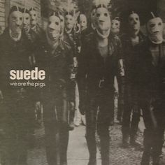 Images for Suede - We Are The Pigs