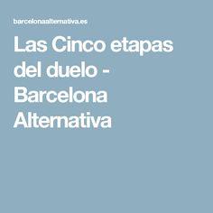 Las Cinco etapas del duelo - Barcelona Alternativa