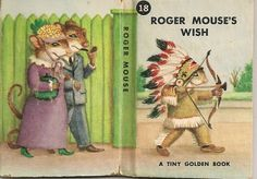 Dorothy Kunhardt and Garth Williams' ROGER MOUSE'S WISH (1949)