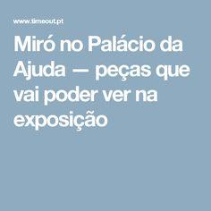 Miró no Palácio da Ajuda — peças que vai poder ver na exposição