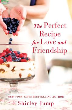 """Read """"The Perfect Recipe for Love and Friendship"""" by Shirley Jump available from Rakuten Kobo. """"Beautifully written and unflinching in its portrayal of the complexities of marriage, sisterhood and long-held secrets. Chocolate Peanuts, Chocolate Peanut Butter, Jim Marshall, Keeping Secrets, Happy Marriage, Perfect Food, Back Home, Bakery, Friendship"""