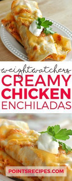 CREAMY CHICKEN ENCHILADAS (WEIGHT WATCHERS SMARTPOINTS)