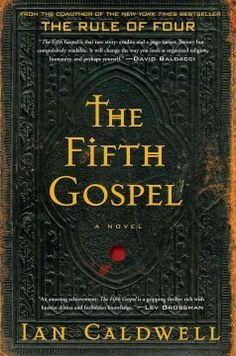 Availability: http://130.157.138.11/record=b3802794~S13 The fifth gospel : a novel / Ian Caldwell.