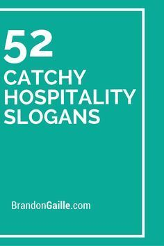 101 Catchy Hospitality Slogans And Taglines Business