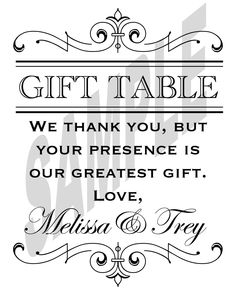 "Wedding Reception Gift Table ""your presence is our greatest gift"""