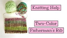 Knitting Help - Two-Color Fisherman's Rib