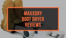 MaxxDry Boot Dryer Reviews For 2018