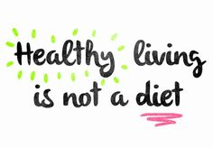 Why Healthy Eating Doesn't Mean Dieting #nutritionquotes