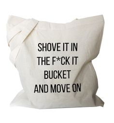 "Funny tote bag Tote shoulder bag folding shopping bag with funny quote cotton tote bag foldable canvas tote ""shove it in the f bucket"" by BlackTypographic on Etsy https://www.etsy.com/uk/listing/246642120/funny-tote-bag-tote-shoulder-bag-folding"
