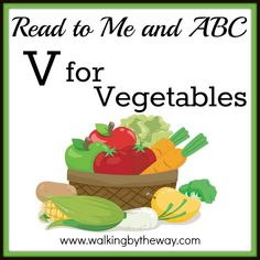 V is for Vegetables | Walking by the Way