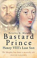 Bastard Prince by Beverly A Murphy:  It took Henry VIII 28 years, three wives, and a break with Rome before he secured a legitimate male heir. Yet he already had the illegitimate Henry Fitzroy. Fitzroy was born in 1519 after the king's affair with a gentlewomannamed Elizabeth Blount. He was...