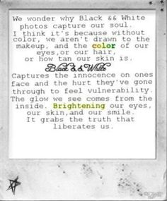 This could explain why I love black and white and have changed colour photos back to black and white before