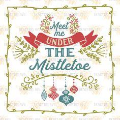 Meet Me Under The Mistletoe svg Christmas svg Christmas decor svg Holiday svg Holiday decor svg Silhouette svg Cricut svg eps dxf Festive by HoneybeeSVG on Etsy