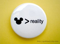 Disney is better than reality by geektuary on Etsy, $2.00
